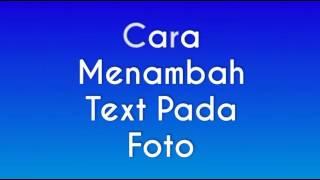 Cara Menambah Text Tulisan Pada Foto