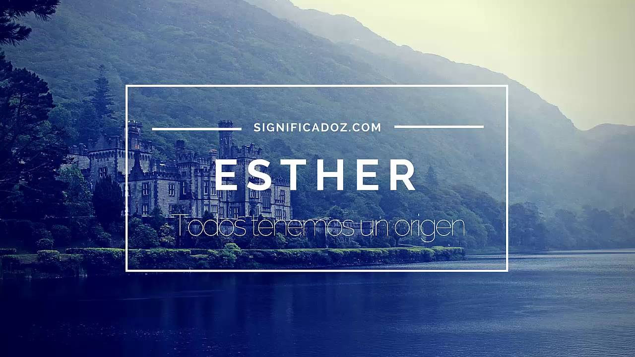 ESTHER  Significado del Nombre Esther   YouTube