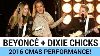 Beyoncé  Performs 'Daddy Lessons' w/ the Dixie Chicks! (2016 CMAs)