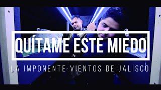La Imponente Vientos de Jalisco - Quítame Este Miedo (Video Lyric)