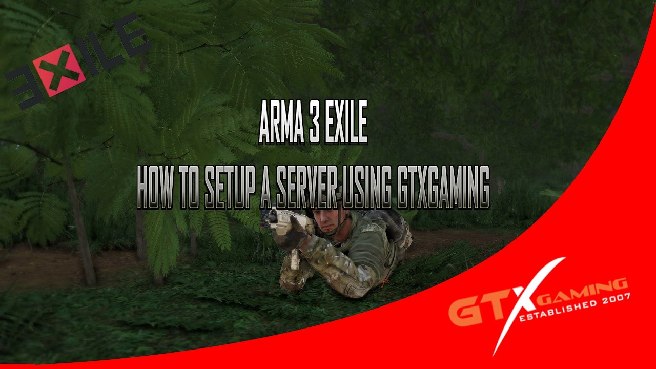 GTXGaming Setting up an Exile Server by Crazy Tech Group