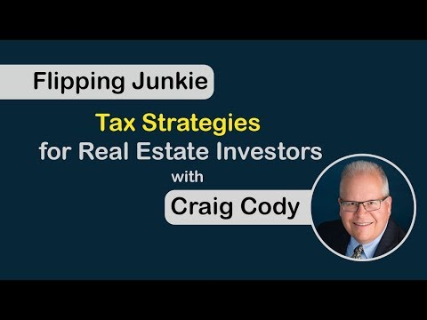Flipping Junkie: Tax Strategies for Real Estate Investors with Craig Cody