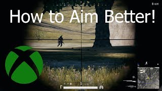 PUBG AIMING TIPS! (XBOX ONE) | How to aim better in PUBG | Controller