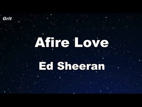 Afire Love - Ed Sheeran Karaoke 【No Guide Melody】 Instrumental
