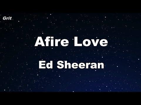 Afire Love - Ed Sheeran Karaoke 【No Guide Melody】 Instrumental Mp3
