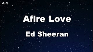 Afire Love - Ed Sheeran Karaoke 【No Guide Melody】 Instrumental
