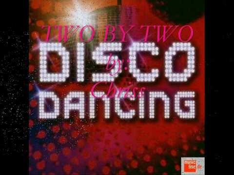 DISCO... Two by Two  by Chriss