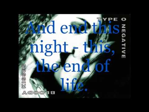 Type O Negative Bloody Kisses (A Death In The Family) lyrics (Lyrics in the video are slow)