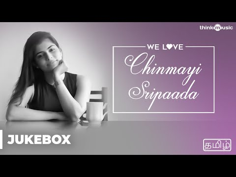 We Love Chinmayi Sripaada | Tamil | Audio Jukebox