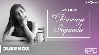 We Love Chinmayi Sripaada Tamil Audio Jukebox