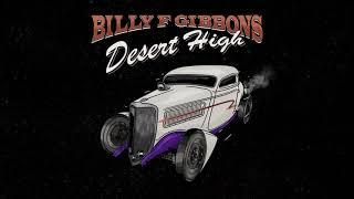 Billy F Gibbons - Desert High (Official Audio)
