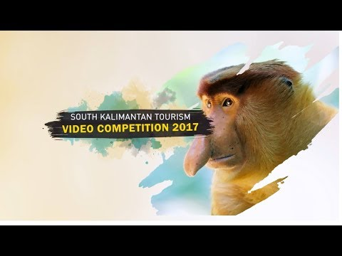 SOUTH KALIMANTAN TOURISM VIDEO COMPETITION 2017