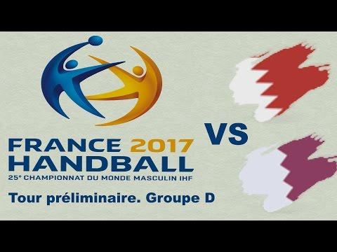 Bahreïn VS Qatar Handball Championnat du monde 2017 Tour préliminaire groupe D