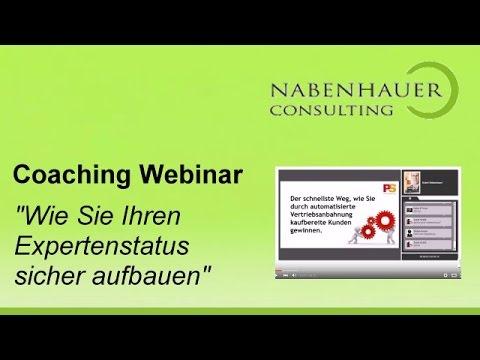 Expertenstatus sicher aufbauen - Coaching Webinar - Automatische Vertriebsanbahnung - R. Nabenhauer