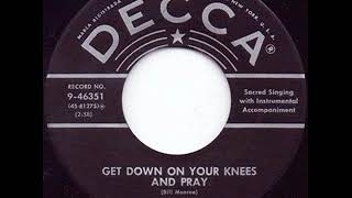Get Down On Your Knees And Pray - Bill Monroe YouTube Videos