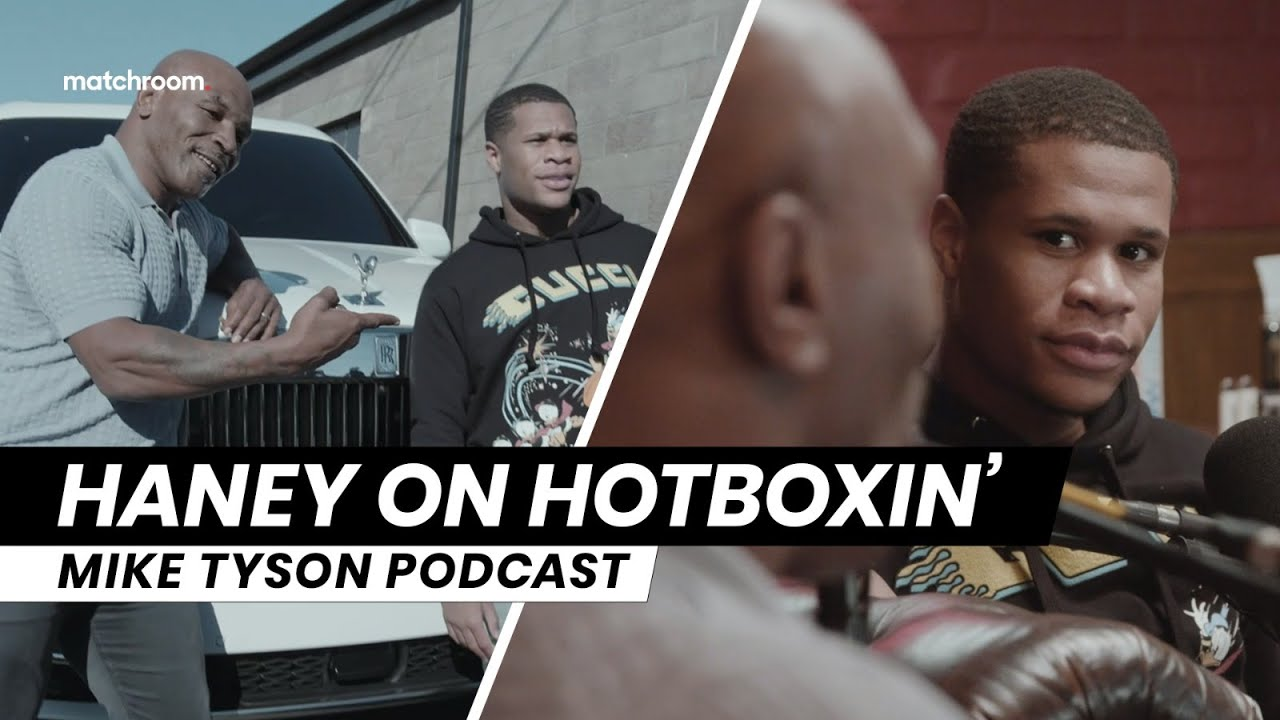 Devin Haney with Mike Tyson on Hotboxin' Podcast
