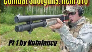 """Pt 1 """"Combat Shotgun Shootout:""""  Remington 870"""
