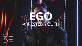 Download Arrested Youth - Ego (Lyrics)