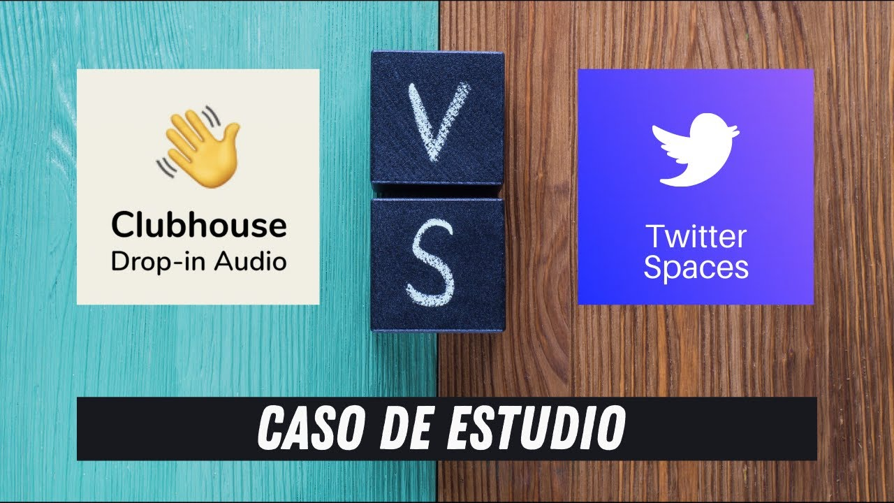 Caso de estudio: Clubhouse vs Twitter Spaces