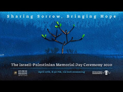 The Joint Israeli-Palestinian Memorial Ceremony