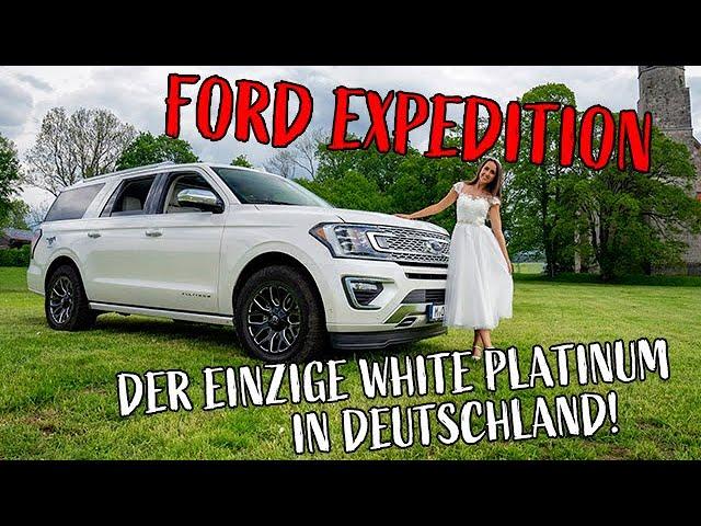 Der neue Ford EXPEDITION MAX 2020 | DER EINZIGE WHITE PLATINUM IN DEUTSCHLAND