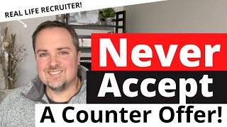 Should I Accept A Counter Offer From My Employer?   Counter Offer Advice From A Recruiter
