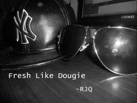 Fresh Like Dougie - RJQ