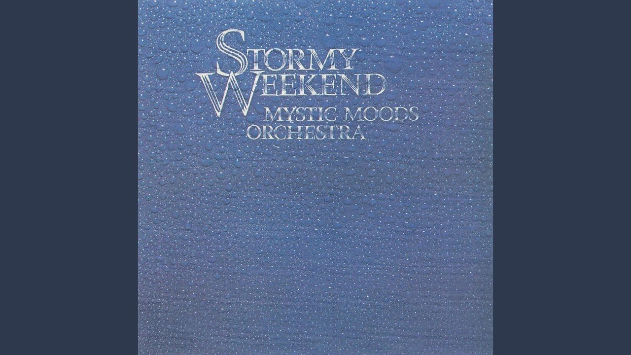 Mystic Moods Orchestra Stormy Weekend Lovers Lullaby