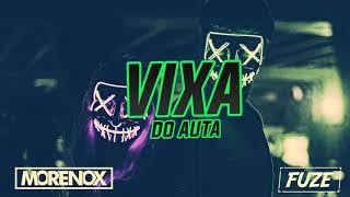 MEGA VIXA DO AUTA 2019 VOL 1 || MORENOX & FUZE ||