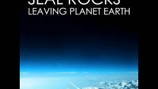 Seal Rocks - Leaving Planet Earth (Original Mix)