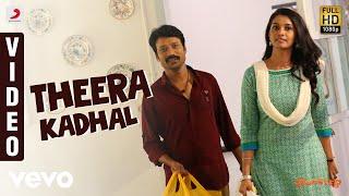Theera Kadhal - Theera Kadhal Video | SJ Suryah, Priya BhavaniShankar - yt to mp4