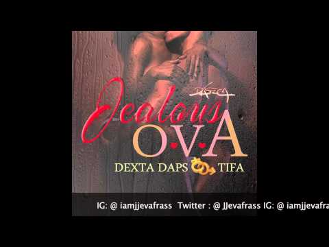 Dexta Daps Ft Tifa - Jealous Ova (Raw) October 2014