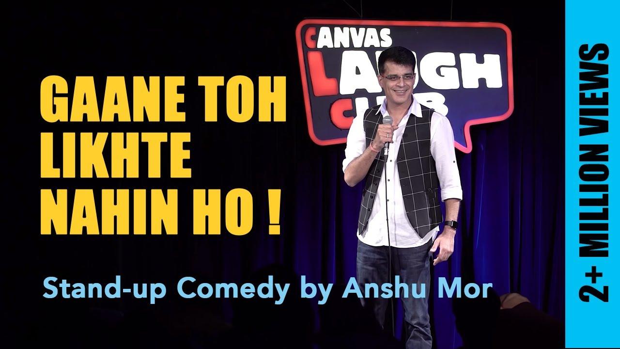 Gaane Toh Likhte Nahin Ho   Stand Up Comedy by Anshu Mor