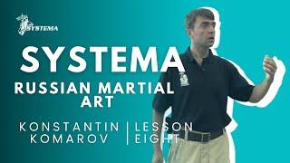 Systema Russian Martial Art lesson  8  Fear by Konstantin  Komarov