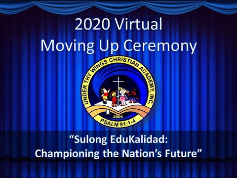 Under Thy Wings Christian Academy Inc. Virtual Moving Up Ceremony Class 2019-2020