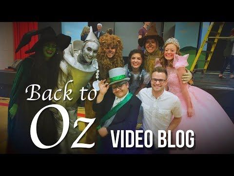 Back to Oz [Video Blog #11] The Wizard of Oz Musical