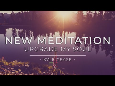 """Upgrade My Soul"" Guided Meditation - Kyle Cease"