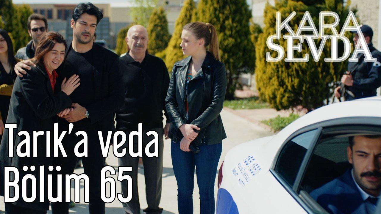 Kara Sevda 65. Bölüm - Tarık'a Veda