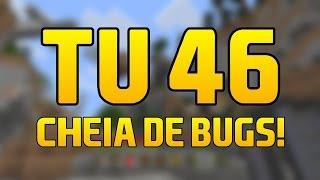 TU 46 CHEIA DE BUGS!? - MINECRAFT CONSOLE