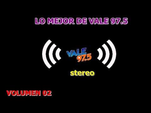 LO MEJOR DE FM VALE 97.5 (las mejores baladas y latinos de ayer) VOL 02