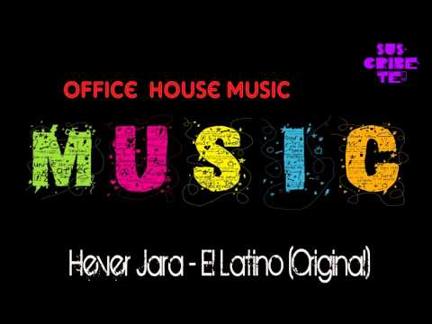Hever Jara - El Latino (Original Mix) @ Latin Dutch Office House Music