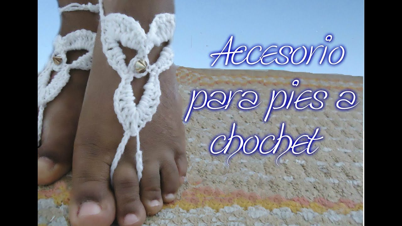 Accesorio para los pies *crochet Barefoot Sandals* - YouTube