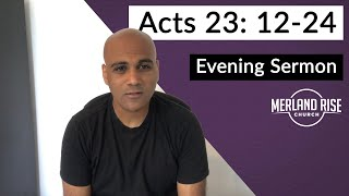 Acts 23: 12-24 - Pradeep Oliver - 13th June 2021 - MRC Evening