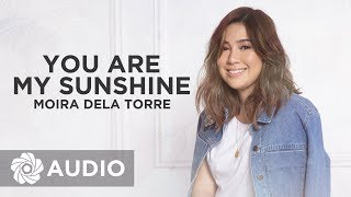 Moira Dela Torre - You Are My Sunshine (Audio)