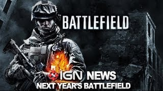 IGN News - New Battlefield Game Coming Next Year