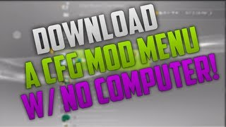 MW2: How to download a CFG menu without a computer!