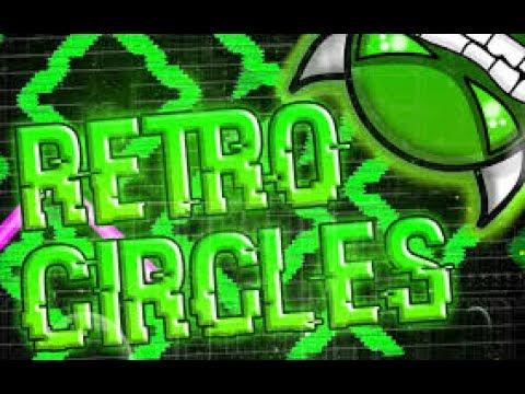 Geometry Dash Retro Circles (Easy Demon) 100% by Nacho21