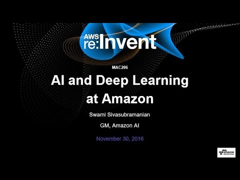 AWS re:Invent 2016: Machine Learning State of the Union Mini Con (MAC206)