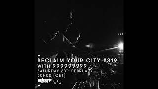 999999999 - Reclaim Your City 319 (23 February 2019)