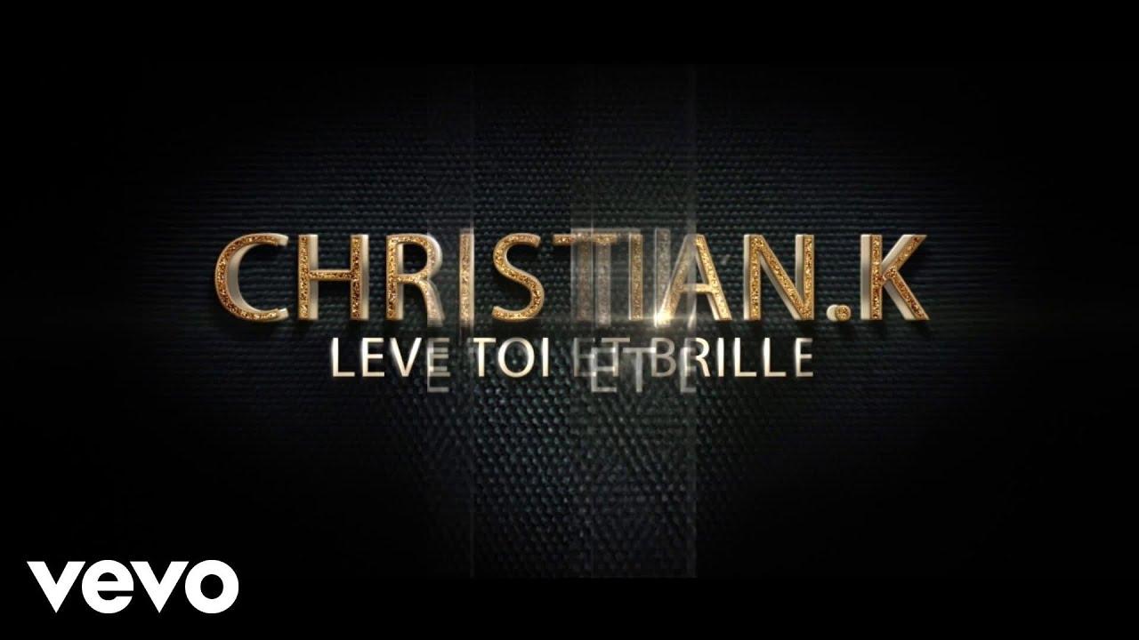 Download Christian. K - LEVE TOI ET BRILLE